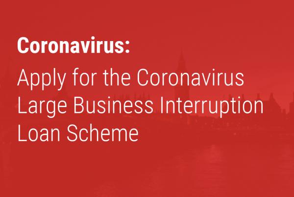 Apply for the Coronavirus Large Business Interruption Loan Scheme